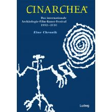 Cinarchea – Das internationale Archäologie-Film-Kunst-Festival – 1992-2010