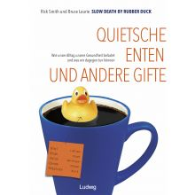 Slow Death by Rubber Duck: Quietscheenten und andere Gifte